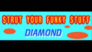 DIAMOND - STRUT YOUR FUNKY STUFF (HQ)