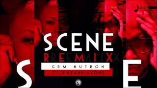 GBM Nutron Feat. Fay-Ann Lyons - Scene (Official Remix)