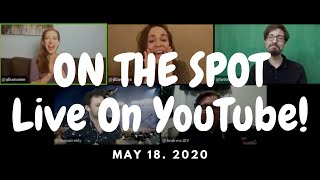 On the Spot: LIVE on YouTube! (5/18/2020)