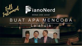 Buat Apa Mencoba - Lalahuta (Instrumental Cover / Karaoke)