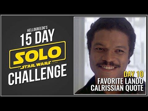 Favorite Lando Calrissian Quote - [DAY 10] - 15 Day Solo Challenge