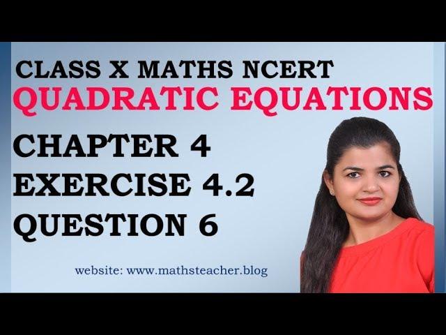 Quadratic Equations | Chapter 4 Ex 4.2 Q6 | NCERT | Maths Class 10th