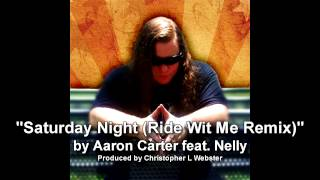 Aaron Carter - Saturday Night (Ride Wit Me Remix feat. Nelly)
