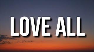 Drake - Love All (Lyrics) ft. Jay-Z
