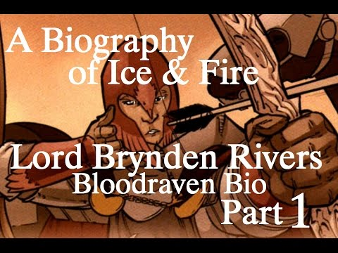 A Biography of Ice and Fire - Brynden Rivers Part 1