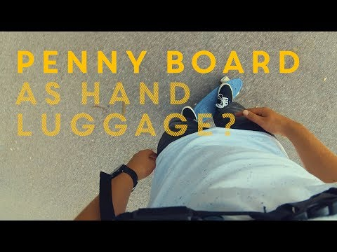 How to take a PENNY BOARD AS HAND LUGGAGE WHEN FLYING?