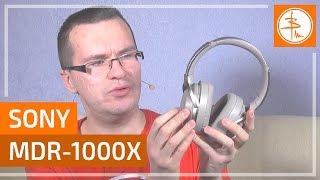 Sony MDR-1000x - серьёзно, блютусно, с шумодавом