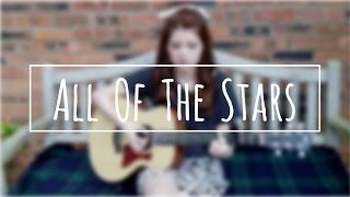 All of the Stars - Ed Sheeran / The Fault in Our Stars Soundtrack - Cover by Izzie Naylor