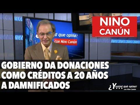 GOBIERNO DARÁ LAS DONACIONES COMO CRÉDITOS A 20 AÑOS A LOS DAMNIFICADOS