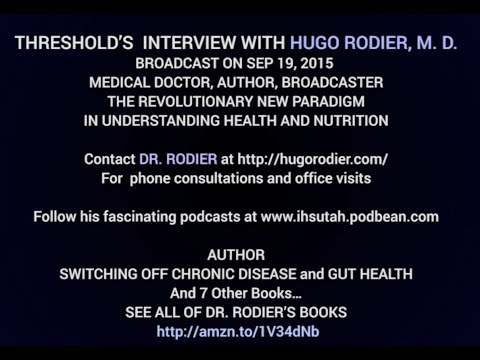 SHOW 2 - Threshold Radio's Complete Broadcast with Hugh Rodier, M. D. - New Science of Nutrition