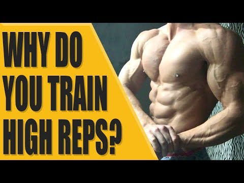 Why Do I Train With High Reps?