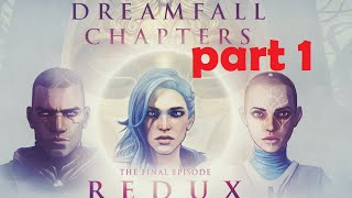 Dreamfall Chapters | Book 5: Redux [Part 1] (UNITY 5) WALKTHROUGH [60FPS