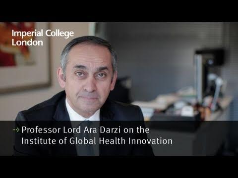 Professor Lord Ara Darzi on the Institute of Global Health Innovation