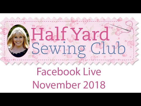 Half Yard Sewing Club November Live Facebook Chat