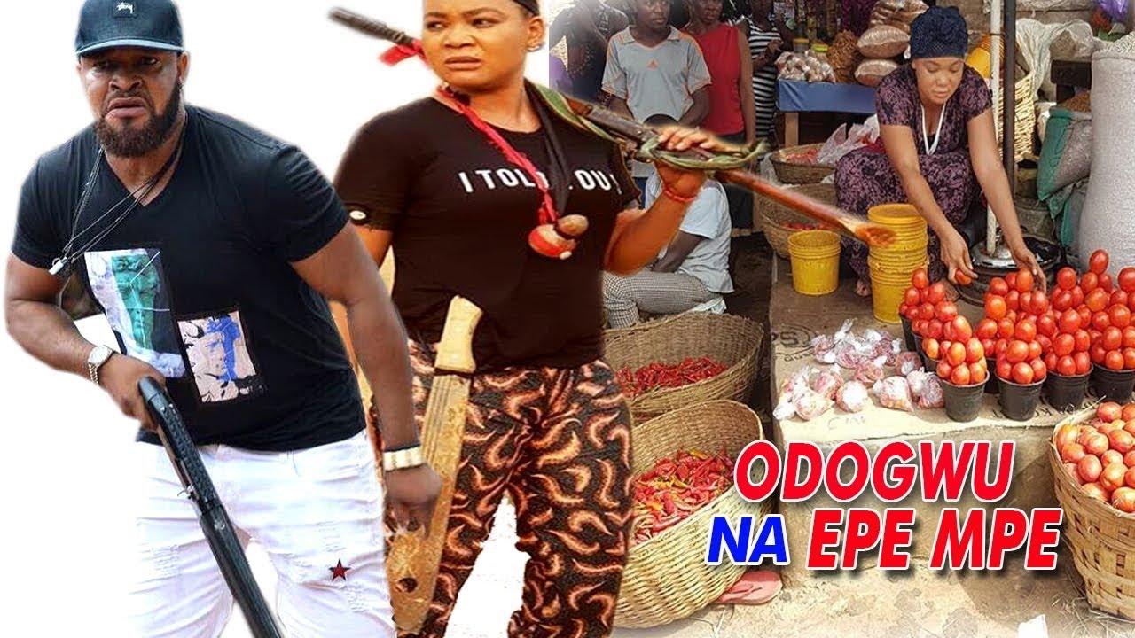 Download Odogwu Na Epe Mpe 1 - 2018 Latest Nigerian Nollywood Igbo Movie Full HD