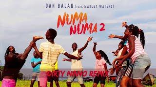Dan Balan - Numa Numa 2 (feat. Marley Waters) | Dirty Nano Remix