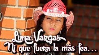 Gambar cover Luna Vargas - Ni que fuera la más fea