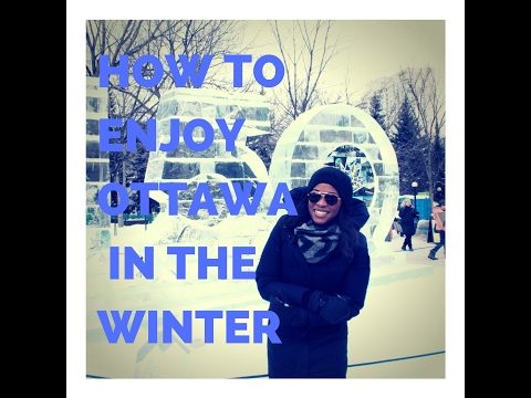 How To Enjoy Ottawa In The Winter