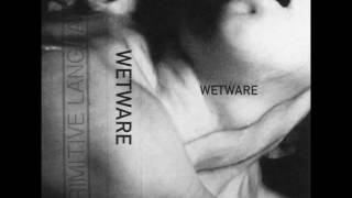 Wetware - Easily Obsessive [Primitive Languages]