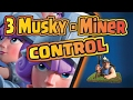 CLASH ROYALE - 3 Musketeer, Miner Control Deck!
