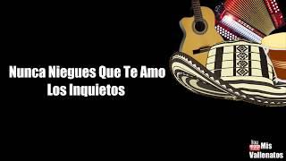 Nunca Niegues Que Te Amo | Los Inquietos | Letra | Karaoke