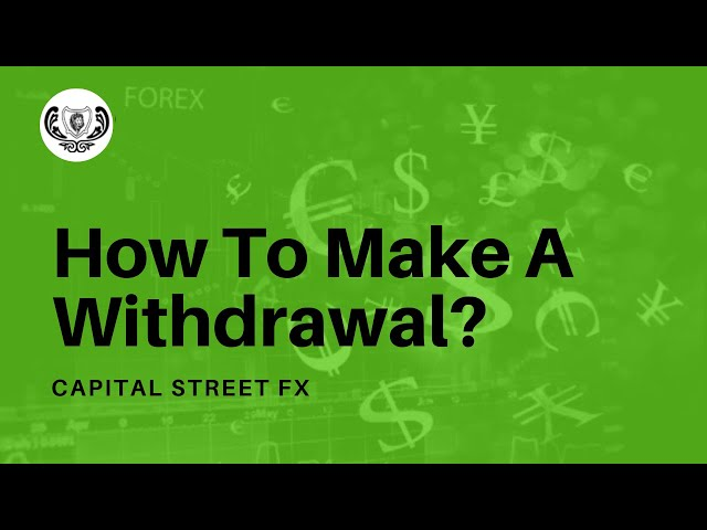 How To Withdraw From Your Forex Account | Capital Street Fx