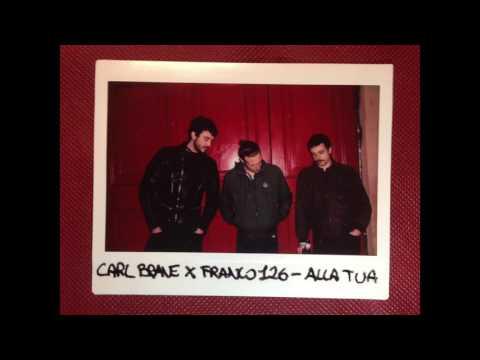 CARL BRAVE X FRANCO126 - ALLA TUA (PROD. CARL BRAVE)