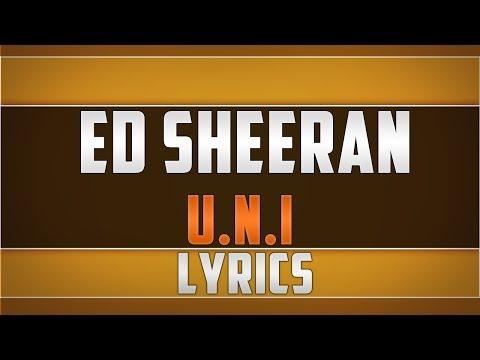 Ed Sheeran- UNI Lyrics