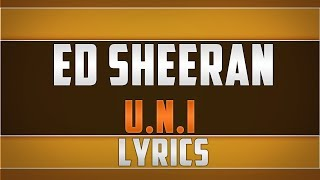 Ed Sheeran- UNI Lyrics