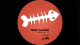 PETS007 (BUBBA KUSH EP): Martin Augustin - Bubba (Edit)