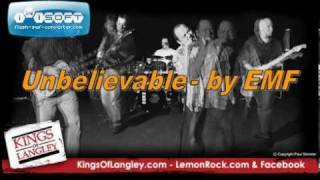 Unbelievable by EMF - performed by the Kingsof Langley