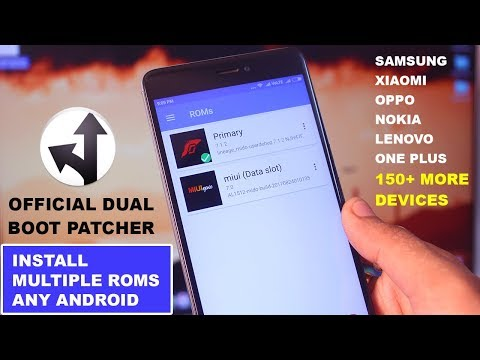 Install Multiple ROMs Any Android - Samsung, Xiaomi, Oppo, Nokia, Lenovo, LG Etc. Dual Boot Patcher
