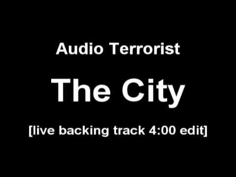 Audio Terrorist - The City [Live Backing Track]