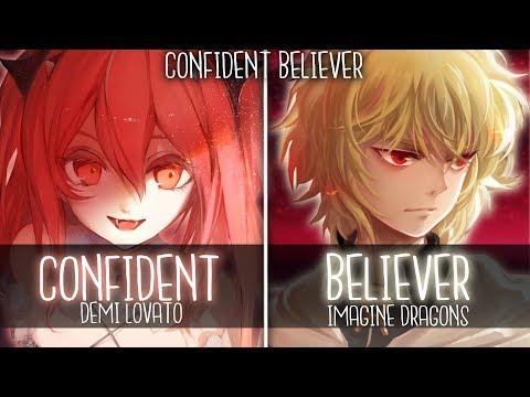 ◤nightcore◢-↬-confιdent-belιever-[switching-vocals- -mashup]