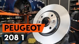 How to change Brake discs and rotors on PEUGEOT 208 - online free video