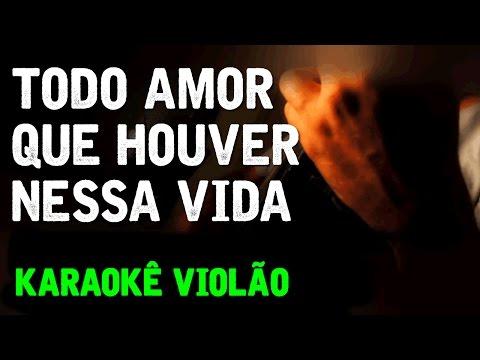 Todo amor que houver nessa vida - Cazuza (V. Cássia Eller) - Karaokê Violão