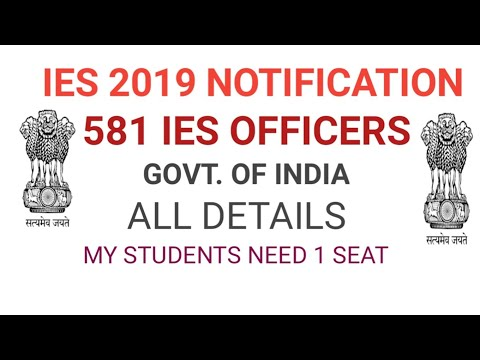 IES 2019 NOTIFICATION 581 SEATS.. YOU NEED 1 BEST WISHES MY ALL ASPIRANTS