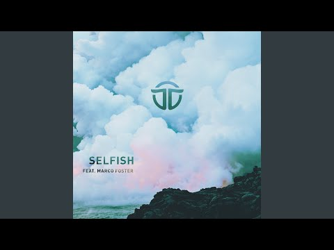 Selfish (feat. Marco Foster)