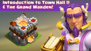 Introduction to Town Hall 11 & The Grand Warden - Clash of Clans