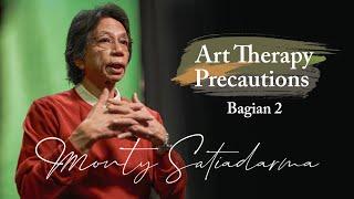 """Art Therapy Precautions Bagian 2"" Monty Satiadarma | S1 E13"