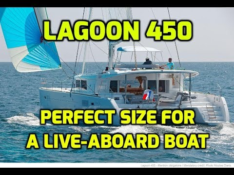 Lagoon 450 Review  Is this still our favourite production Catamaran?  Perfect Live-Aboard Size