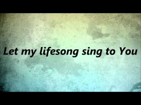 And Now My Lifesong Sings by Casting Crowns