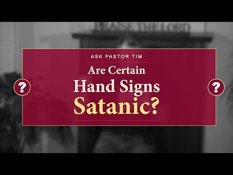 Are Certain Hand Signs Satanic? - Ask Pastor Tim