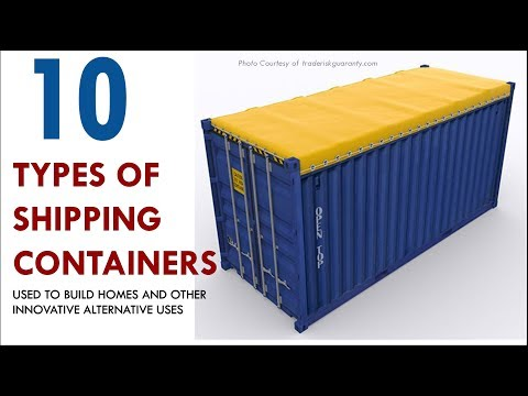 10 Types of Shipping Containers Used to Build Homes and Othe