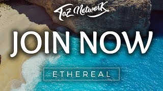 🎉 Taz Network x Ethereal: Electronic Music Livestream 🌊 Weekend Stream