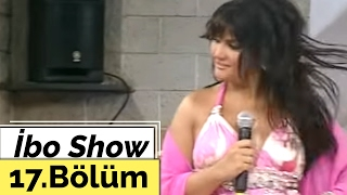 İbo Show - 17. Bölüm (Sibel Can) (2007)