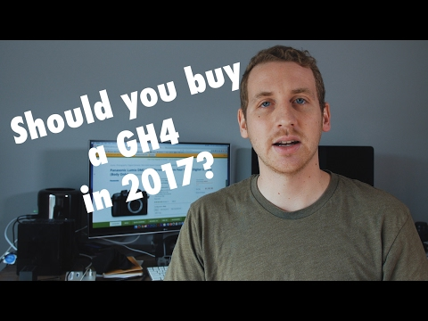 Should you buy a GH4 in 2017?