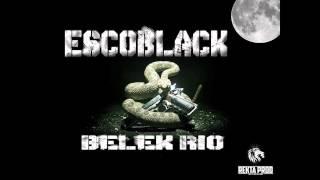 Escoblack - Belek Rio