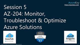 AZ-204: Monitor, Troubleshoot \u0026 Optimize Azure Solutions