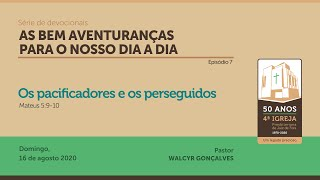 AS BEM AVENTURANÇAS PARA O NOSSO DIA A DIA | Série de devocionais - Episódio 7